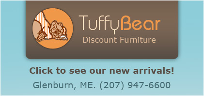 Tuffy Bear Discount Furniture, Maine's largest furniture store. Enjoy a pleasant shopping experience with no pressure sales. 50,000 square feet of quality name brand products.
