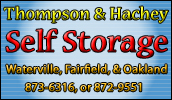 Commercial and Residential Climate Controlled Storage. Monthly and yearly rates. Three convenient locations - Waterville, Oakland and Fairfield.