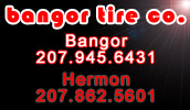 Visit our Bangor location for Retail and Service! For Commercial tires and service and to find out more about our 24/7 road service visit our Hermon location.
